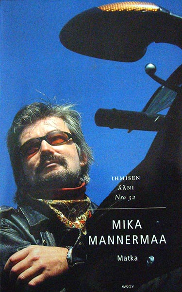 Mika Mannermaa: Matka, WSOY, Helsinki 2002, 445 sivua, ISBN 951-0-27085-7, 29,60€